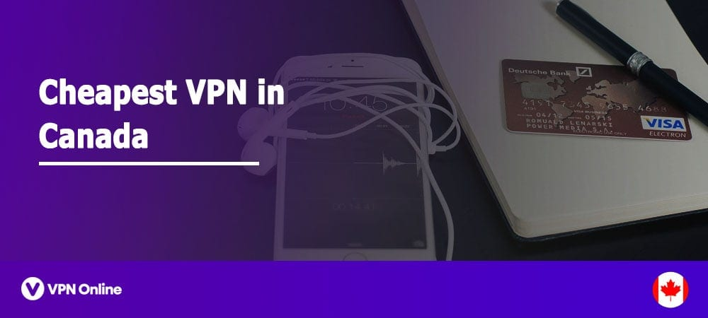 The Cheapest vpn in Canada