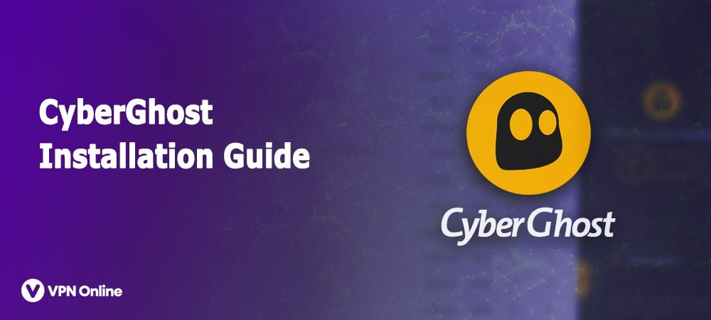 how to use cyberghost
