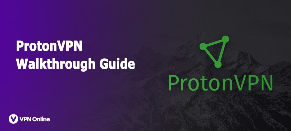 How to Use ProtonVPN Software