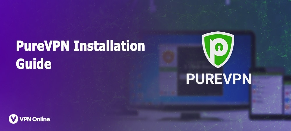 How to Use PureVPN Software