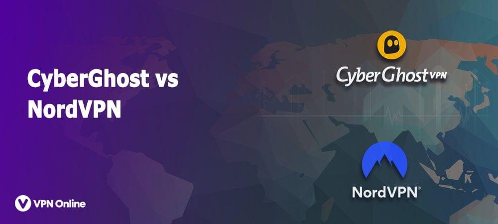 Cyebrghost vs Nordvpn